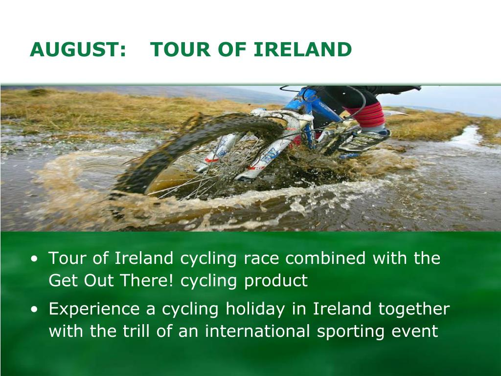 AUGUST:	   TOUR OF IRELAND