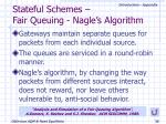 stateful schemes fair queuing nagle s algorithm
