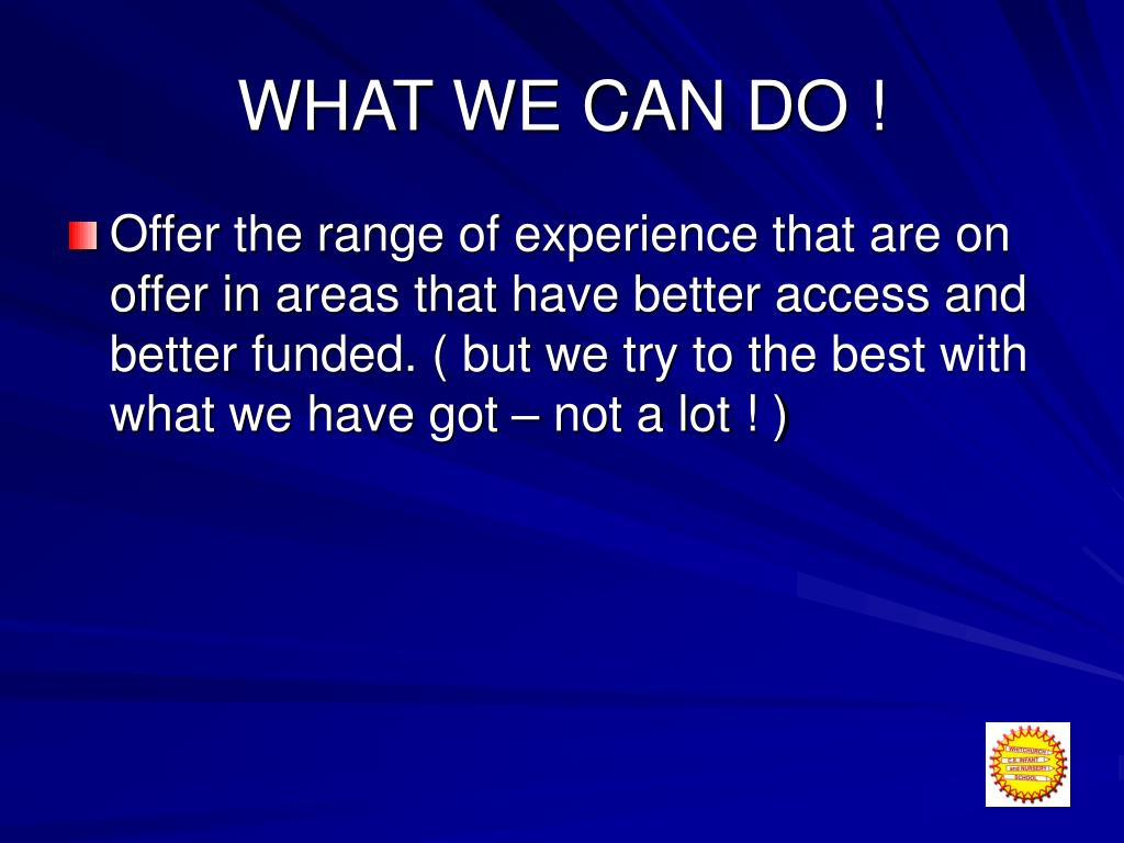 WHAT WE CAN DO !
