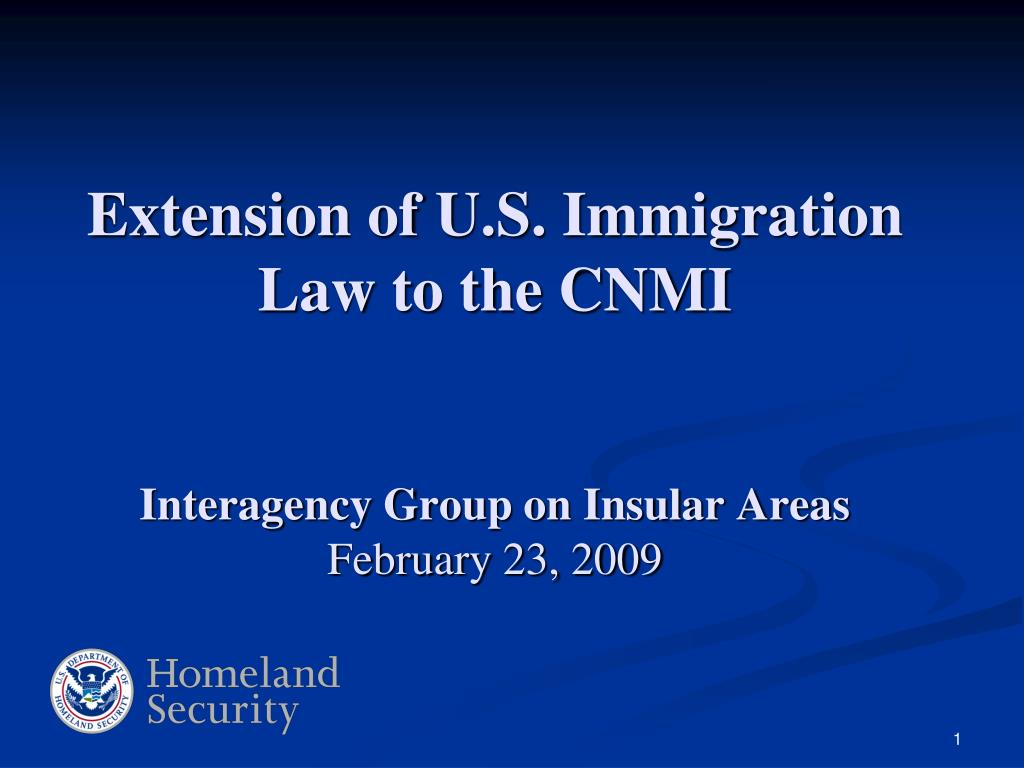 extension of u s immigration law to the cnmi interagency group on insular areas february 23 2009 l.
