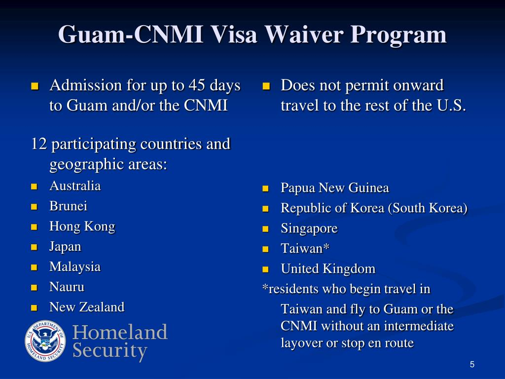 Admission for up to 45 days to Guam and/or the CNMI