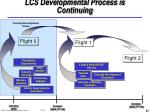 lcs developmental process is continuing