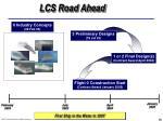 lcs road ahead