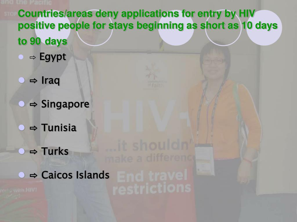 Countries/areas deny applications for entry by HIV positive people for stays beginning as short as 10 days to 90