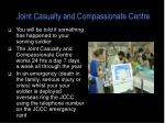 joint casualty and compassionate centre