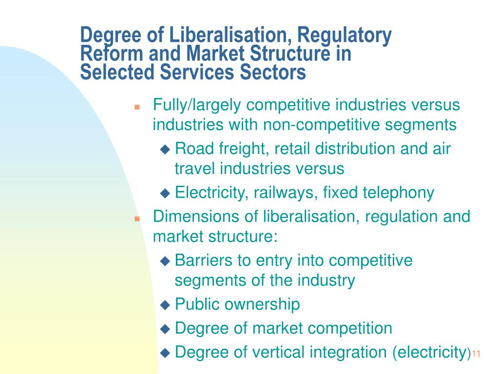 Degree of Liberalisation, Regulatory Reform and Market Structure in Selected Services Sectors