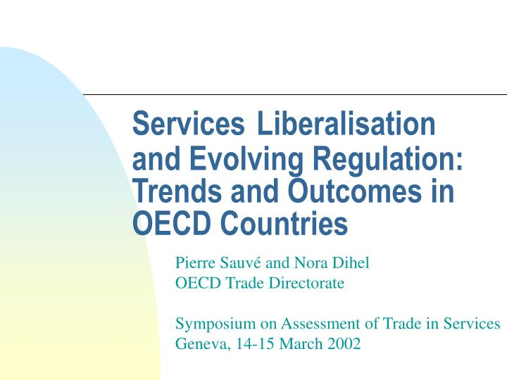 Services liberalisation and evolving regulation trends and outcomes in oecd countries