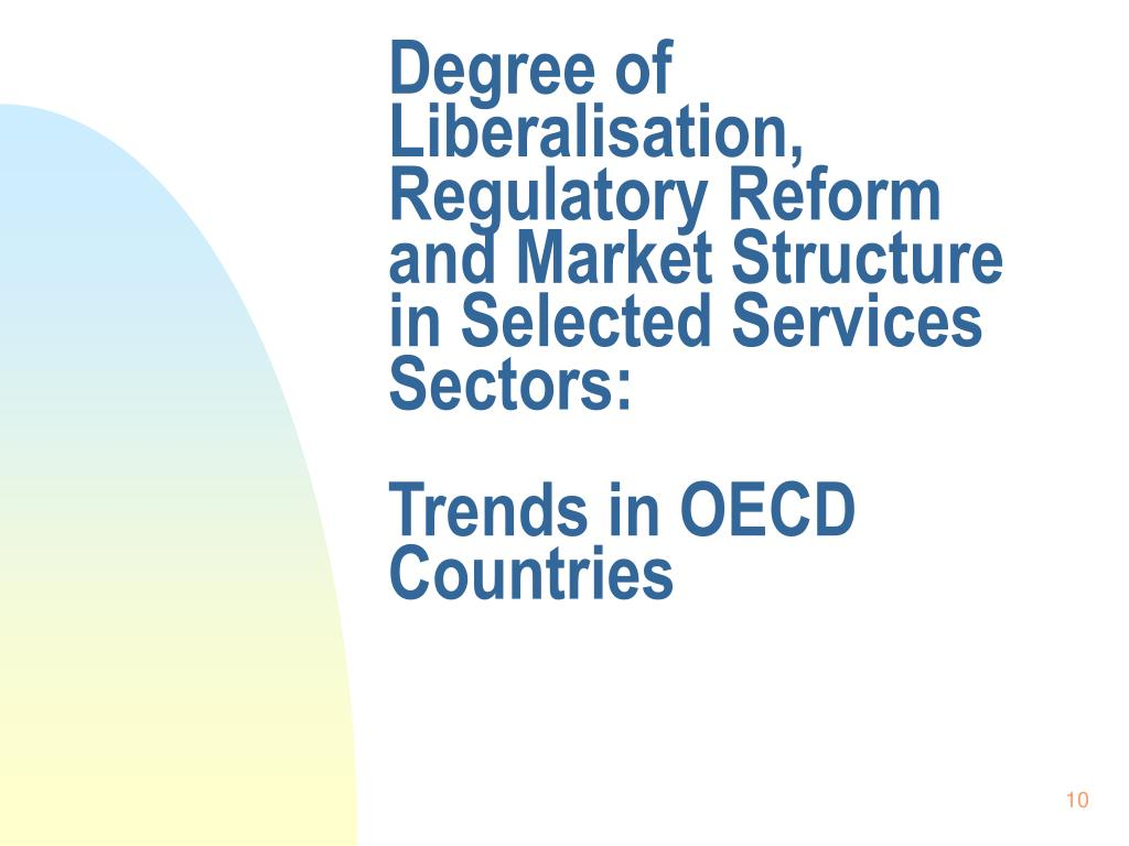 Degree of Liberalisation, Regulatory Reform and Market Structure in Selected Services Sectors: