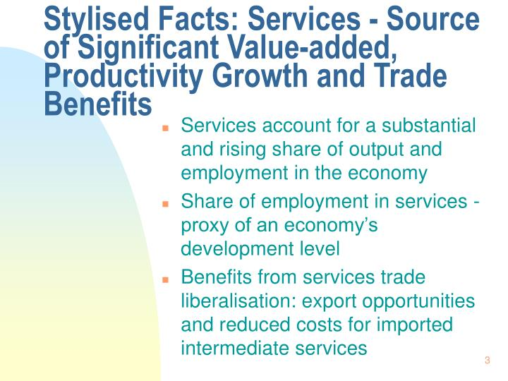 Stylised facts services source of significant value added productivity growth and trade benefits