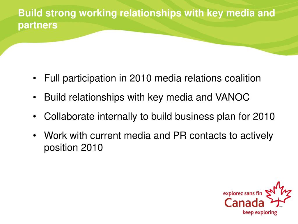 Build strong working relationships with key media and partners
