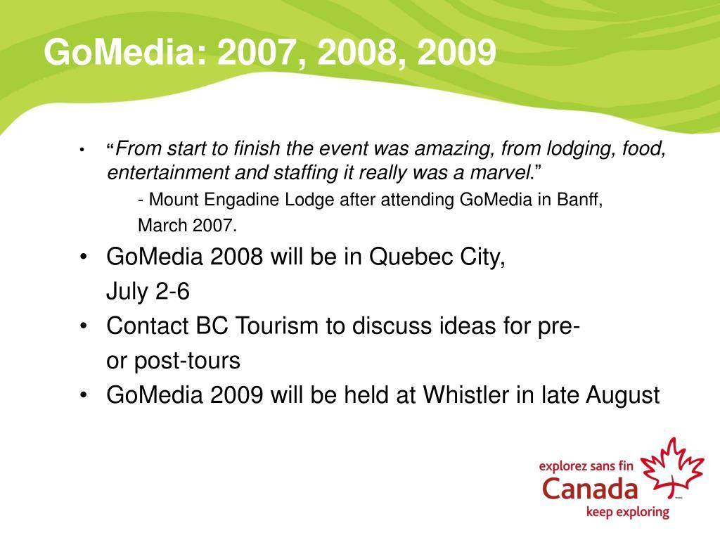 GoMedia: 2007, 2008, 2009