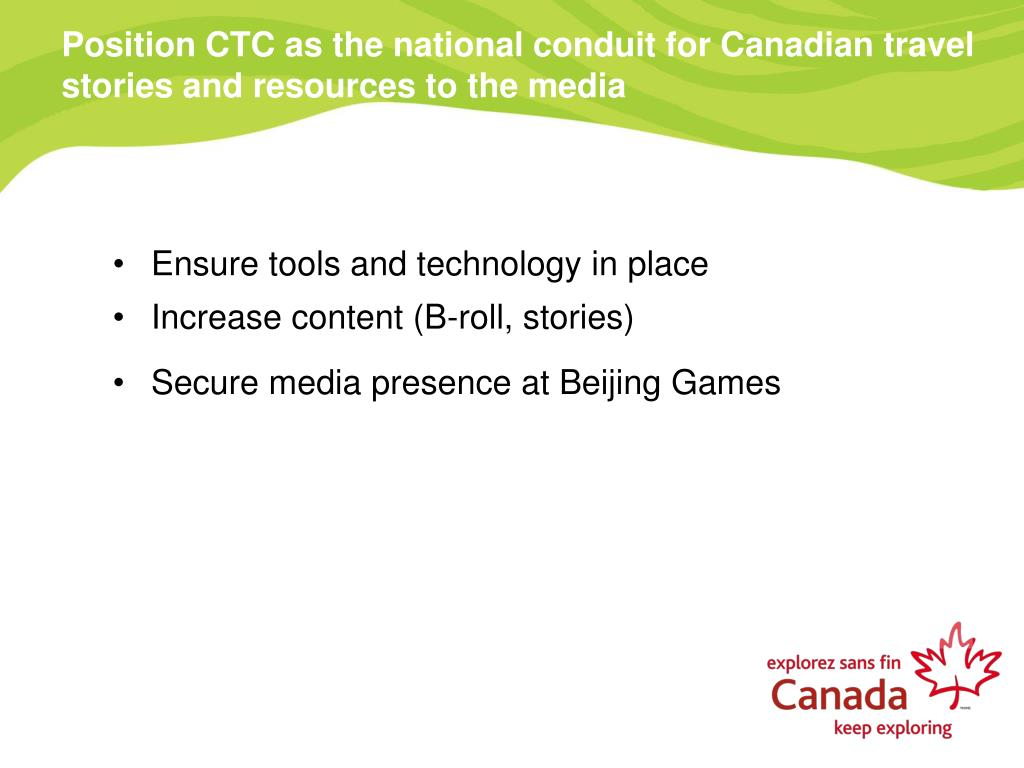 Position CTC as the national conduit for Canadian travel stories and resources to the media