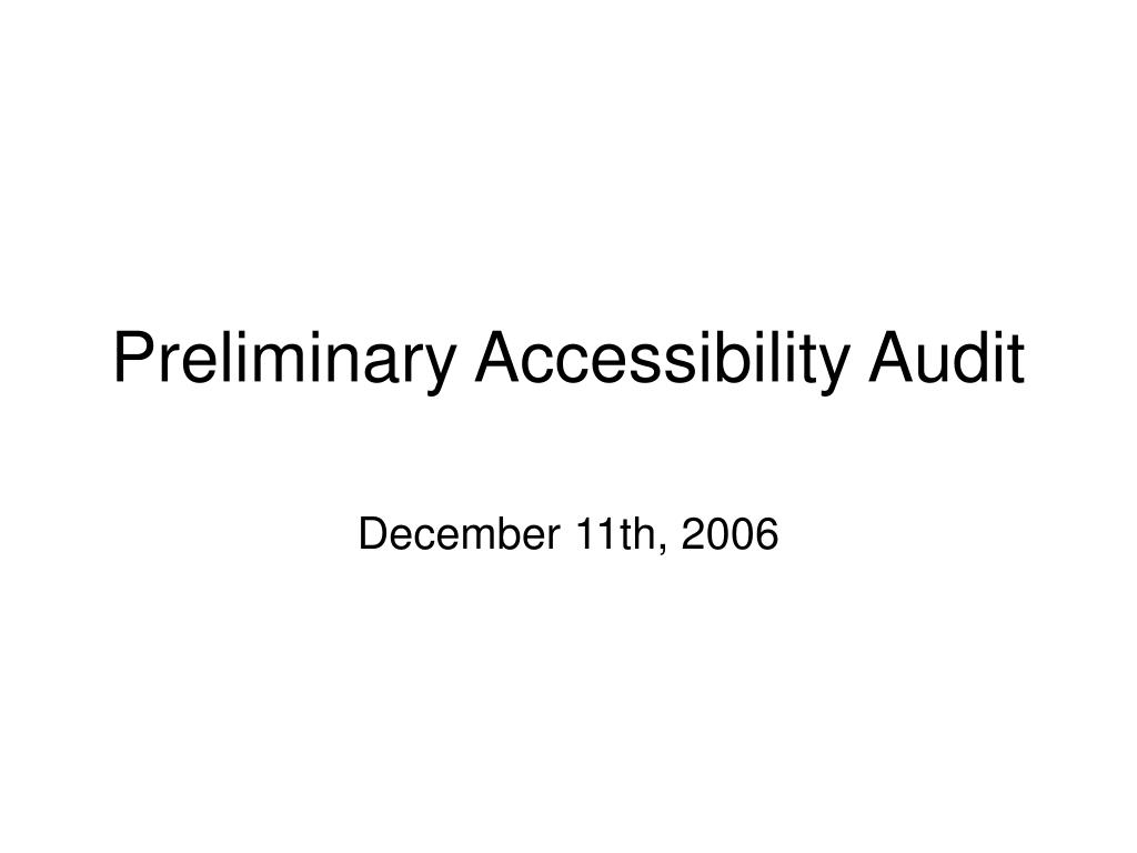 Preliminary Accessibility Audit