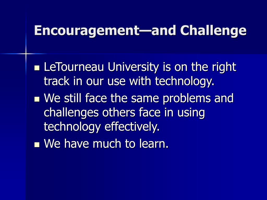Encouragement—and Challenge