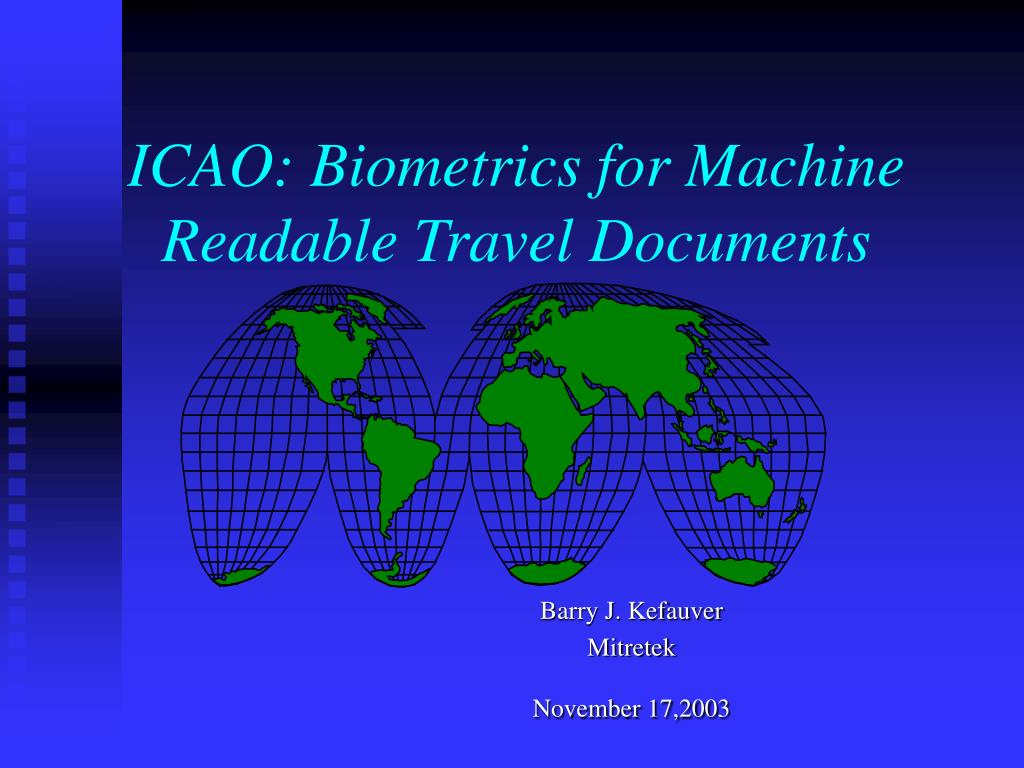 icao biometrics for machine readable travel documents l.