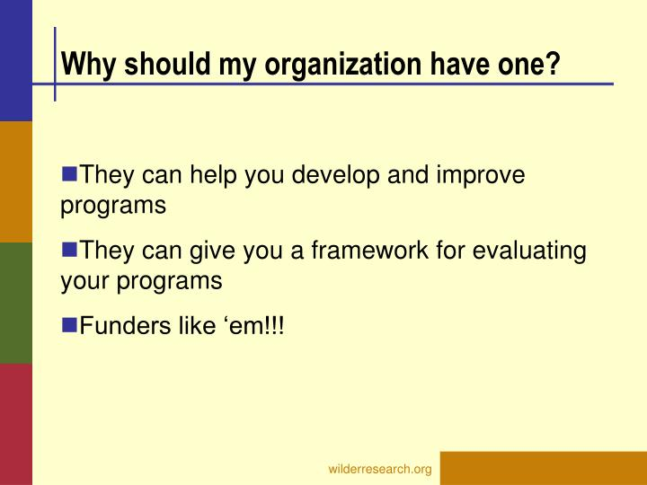 Why should my organization have one