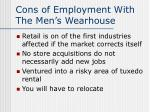 cons of employment with the men s wearhouse