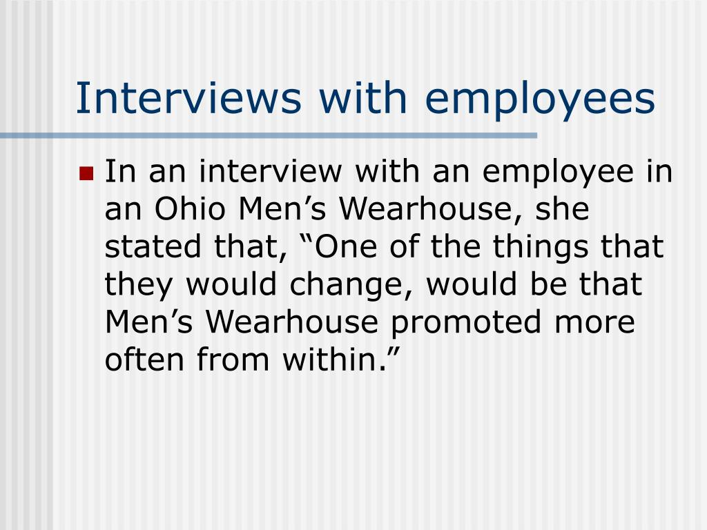 Interviews with employees