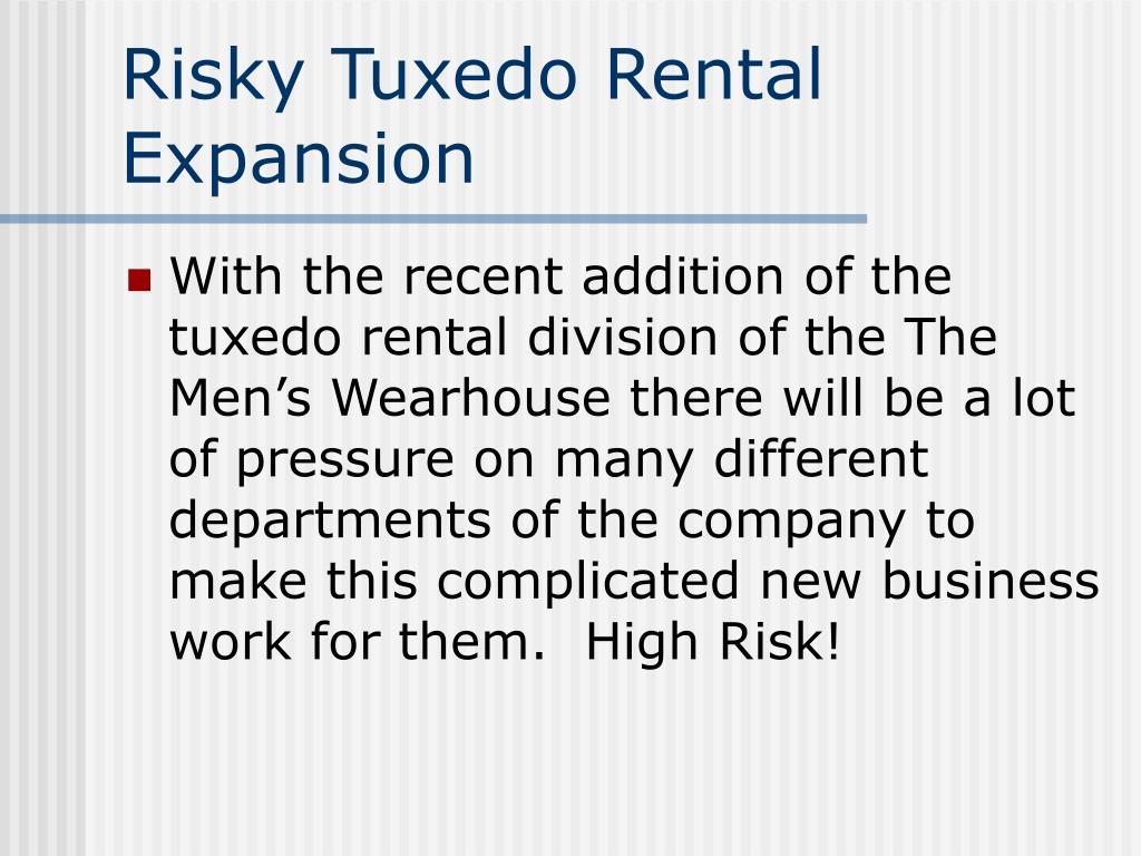 Risky Tuxedo Rental Expansion