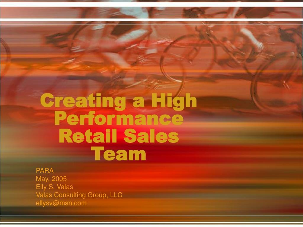 creating a high performance retail sales team l.
