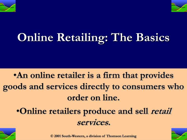 Online retailing the basics