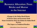 resource allocation from bricks and mortar to the internet