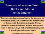 resource allocation from bricks and mortar to the internet11