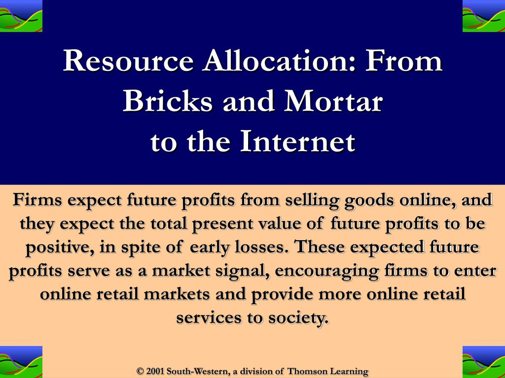 Resource Allocation: From Bricks and Mortar