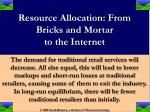 resource allocation from bricks and mortar to the internet13
