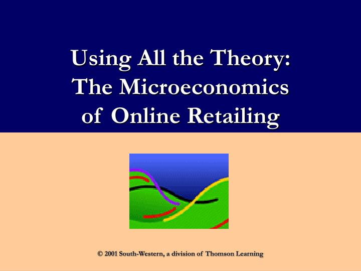 Using all the theory the microeconomics of online retailing