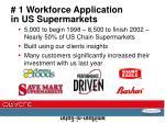 1 workforce application in us supermarkets
