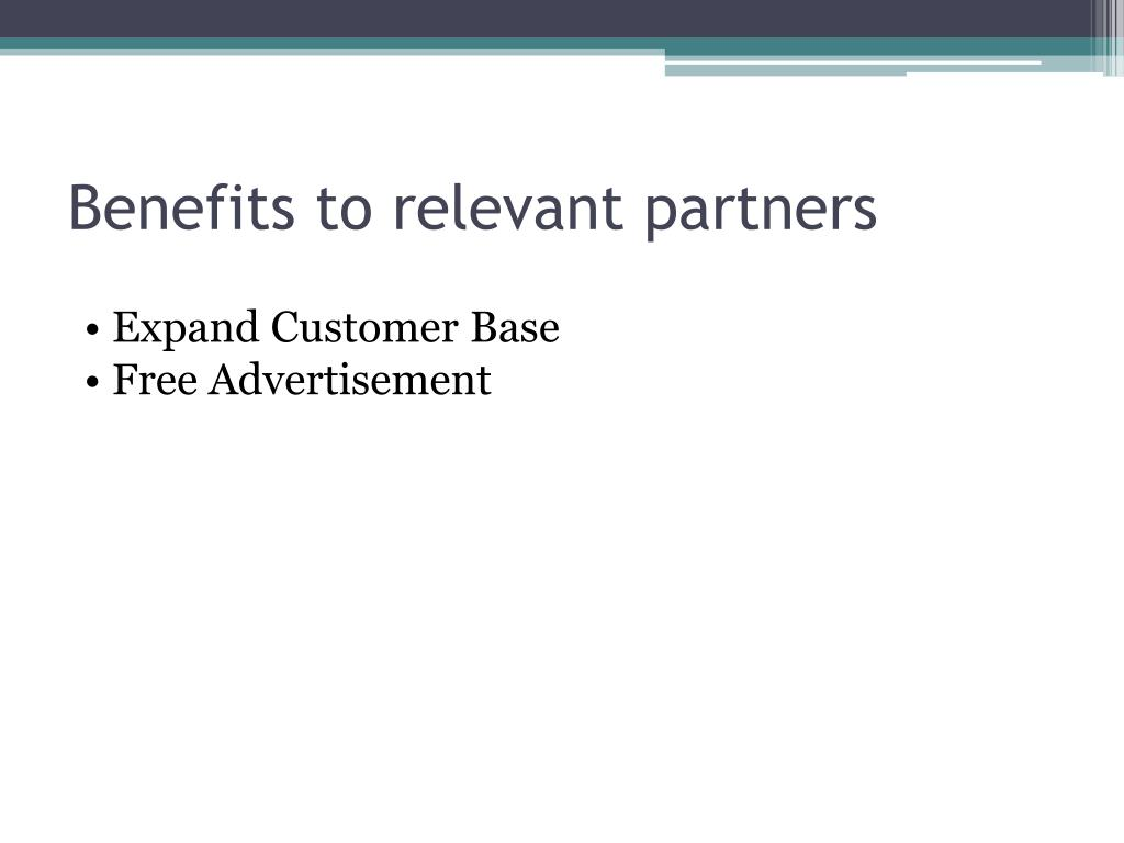 Benefits to relevant partners