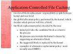 application controlled file caching