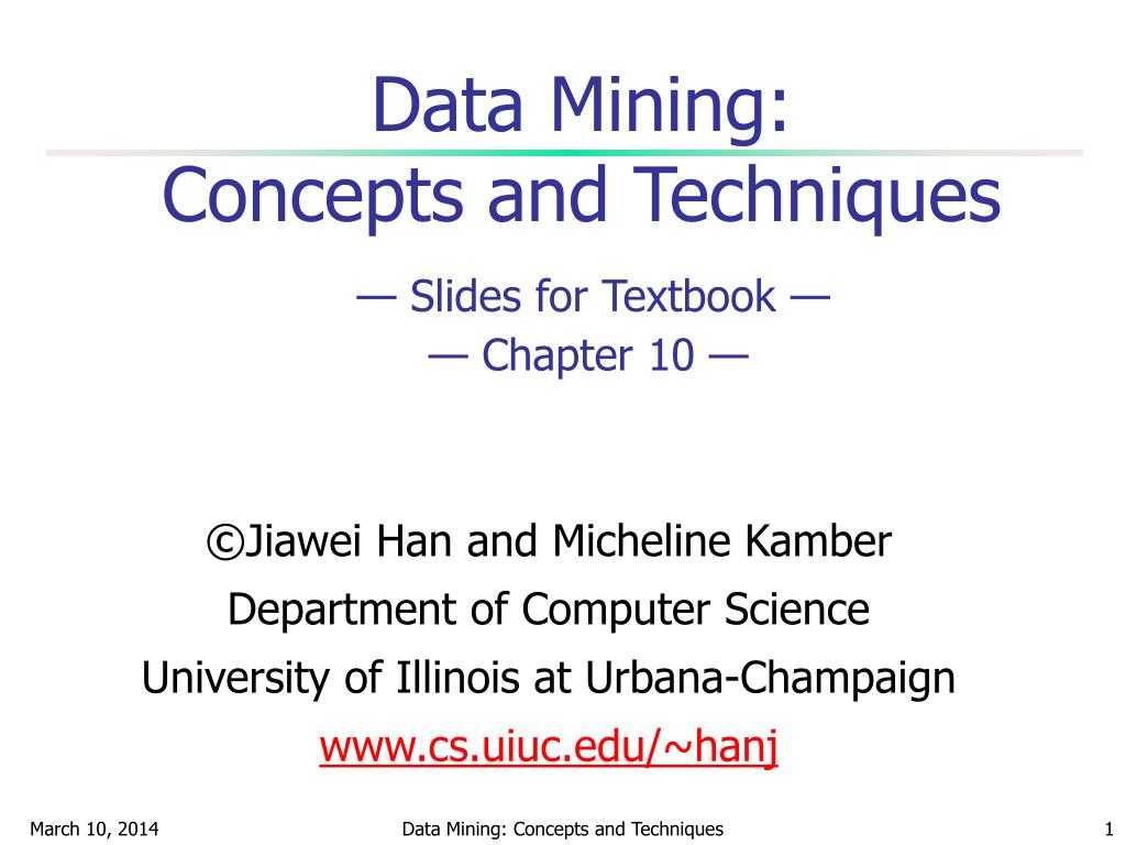 data mining concepts and techniques slides for textbook chapter 10 l.
