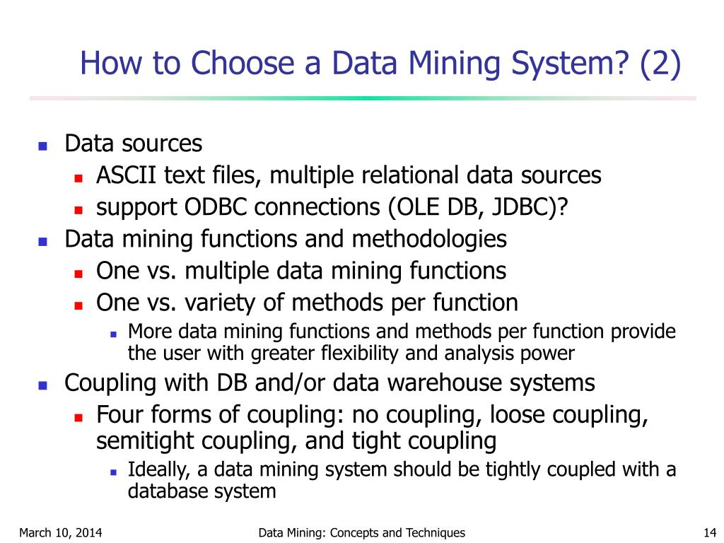 How to Choose a Data Mining System? (2)