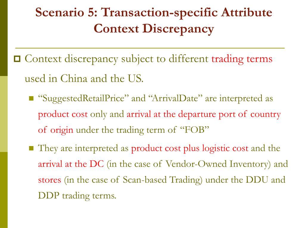 Scenario 5: Transaction-specific Attribute