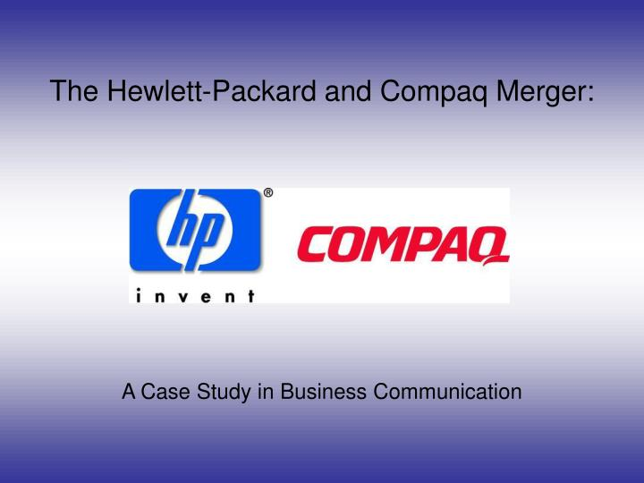 a hewlett packard change story managing a merger hp Effective february 4, 2001, hewlett-packard company and compaq computer corporation filed with the securities and exchange commission a joint proxy statement and prospectus related to a proposed merger of the two companies.