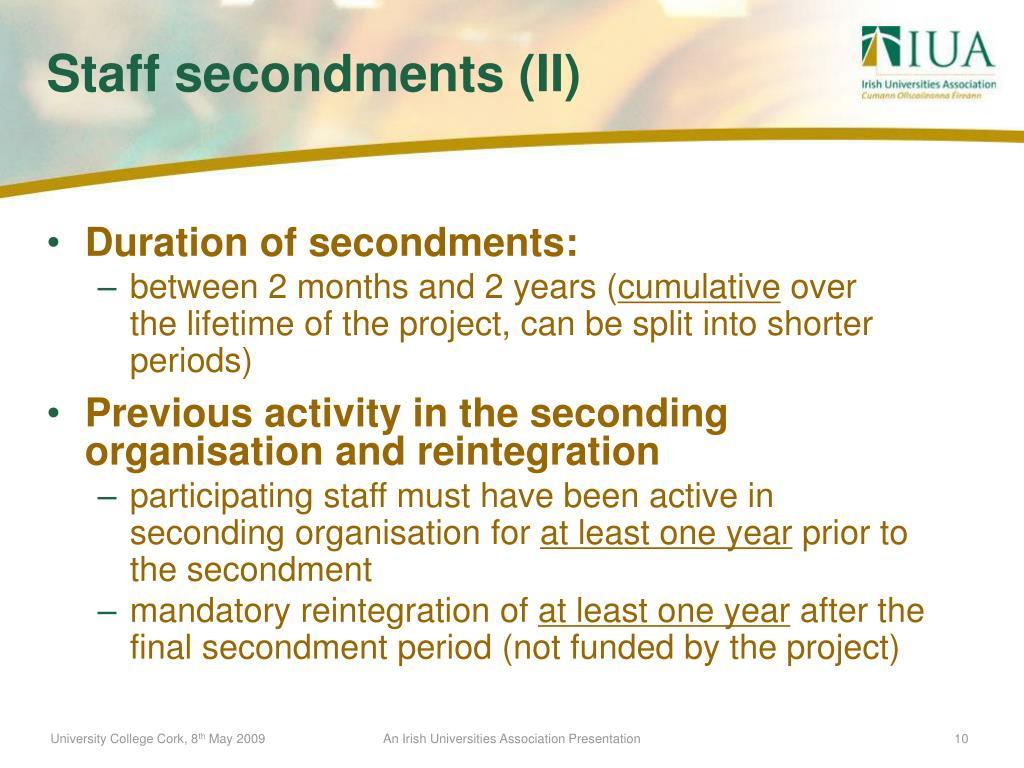 Duration of secondments: