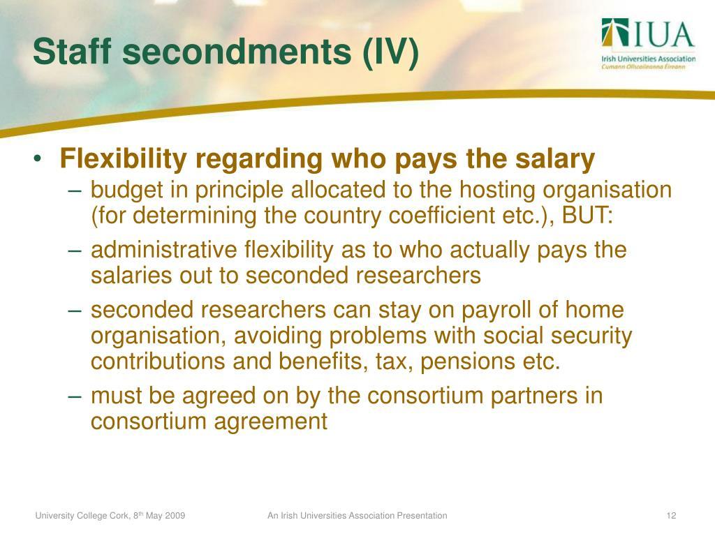 Flexibility regarding who pays the salary