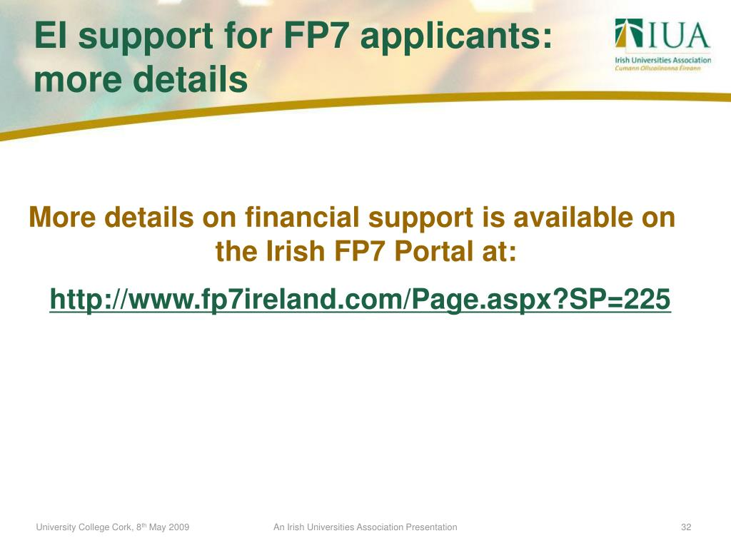 More details on financial support is available on the Irish FP7 Portal at: