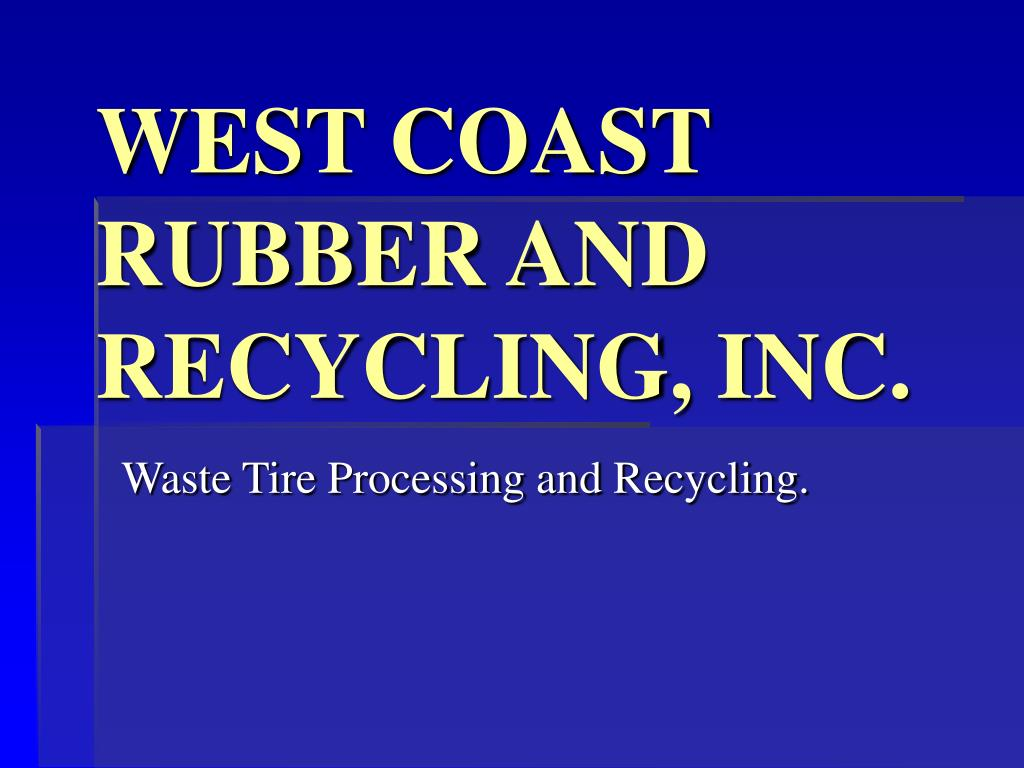 west coast rubber and recycling inc