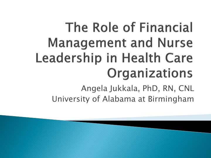 the role of financial management and nurse leadership in health care organizations n.