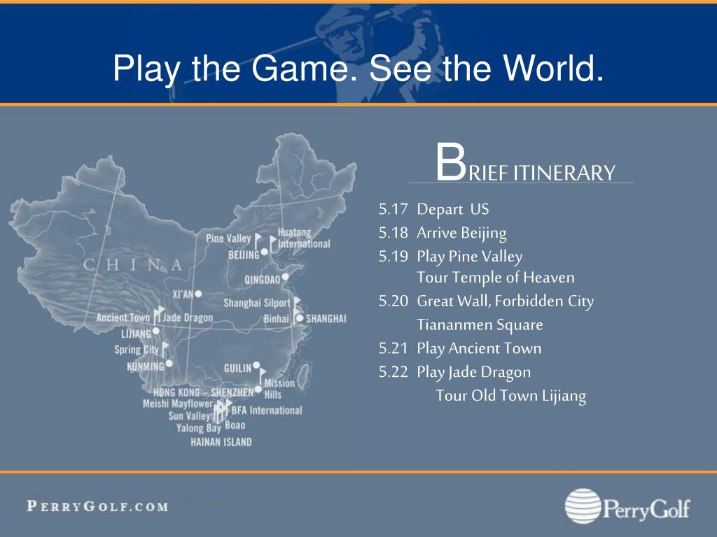 Play the Game. See the World.