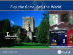 play the game see the world7
