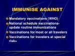 immunise against