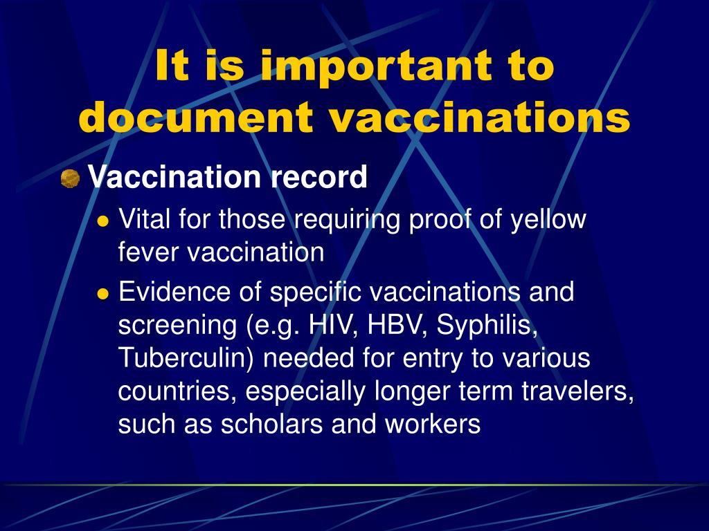 It is important to document vaccinations