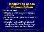 medication needs documentation