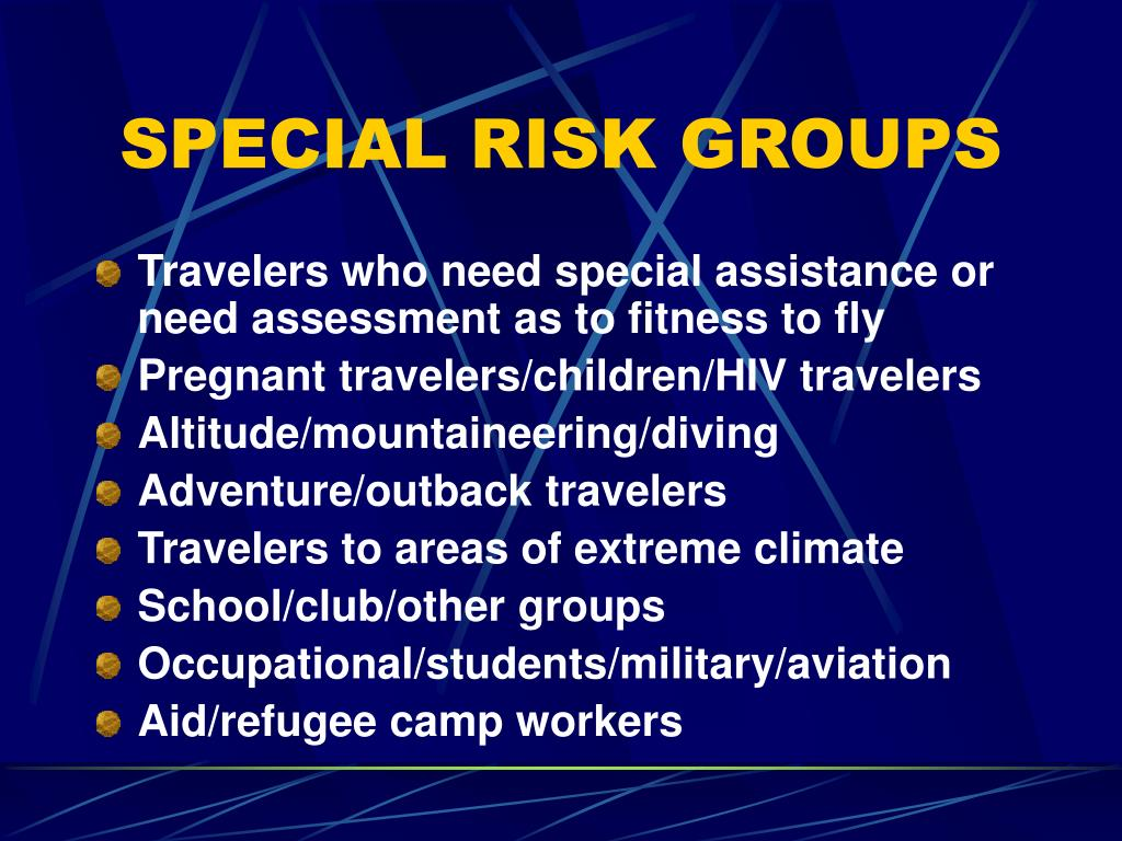 SPECIAL RISK GROUPS