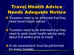 travel health advice needs adequate notice