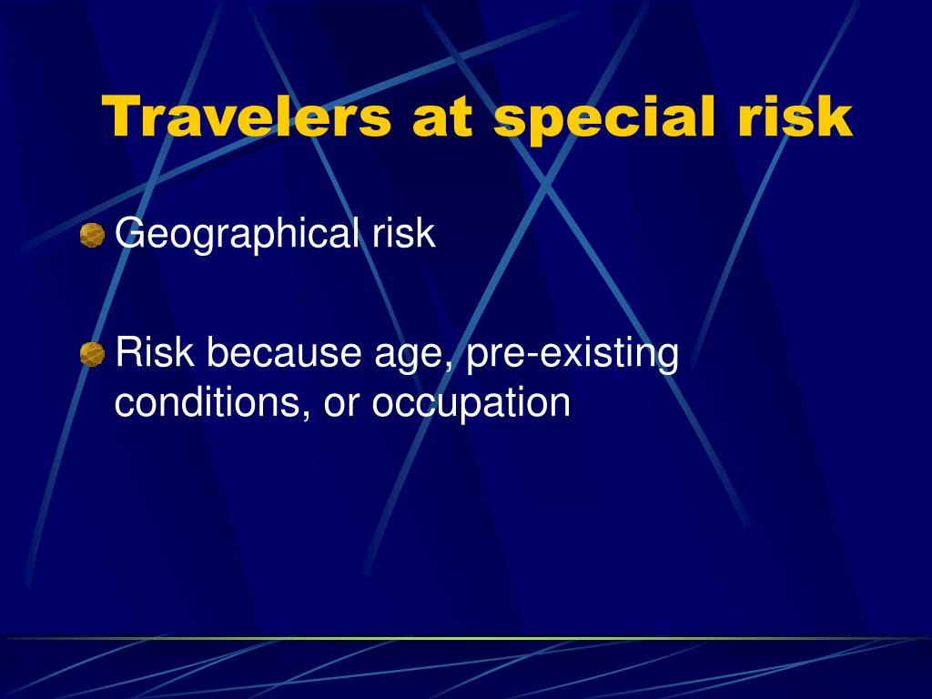 Travelers at special risk